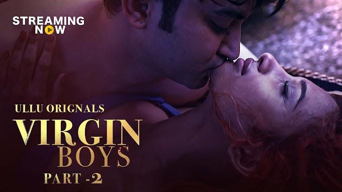 Virgin Boys Part: 2 (2020) - ULLU Originals Hindi WEB Series 480p 720p HDRip Download