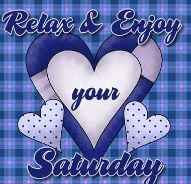 Relax And Enjoy Your Saturday Pictures Photos And Images For