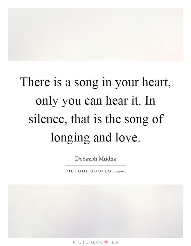 There Is A Song In Your Heart Only You Can Hear It In Silence