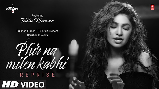 Tulsi Kumar: Phir Na Milen Kabhi Reprise | T-Series Acoustics | Love Song 2020 | T-Series - Tulsi Kumar Lyrics