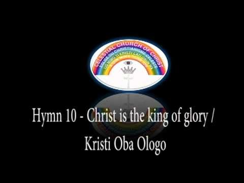 CCC Hymn 10 Christ is the King of Glory Yoruba and English
