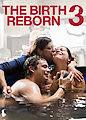 Birth Reborn 3, The