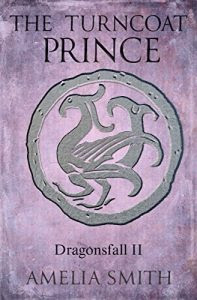 The Turncoat Prince by Amelia Prince