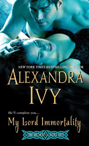 My Lord Immortality (Immortal Rogues) by Alexandra Ivy