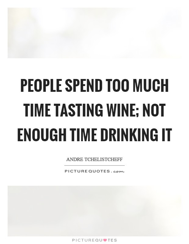 Too Much Wine Quotes Sayings Too Much Wine Picture Quotes