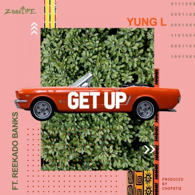 [MUSIC VIDEO] Yung L ft. Reekado Banks – Get Up