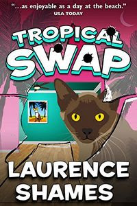 Tropical Swap by Laurence Shames