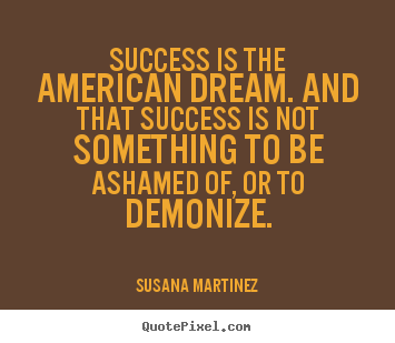 Create Picture Quotes About Success Success Is The American Dream