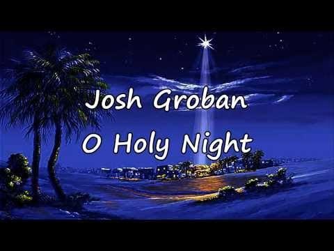 josh groban o holy night (Josh Groban) song lyrics