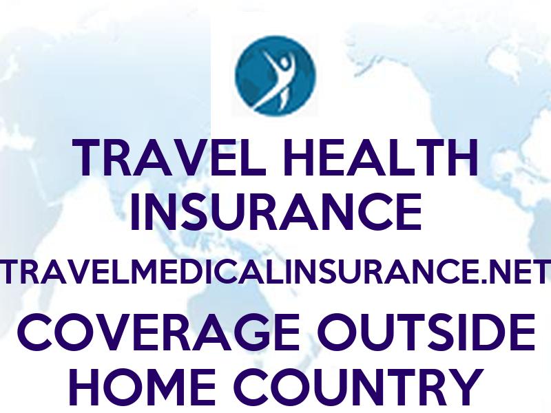 TRAVEL HEALTH INSURANCE TRAVELMEDICALINSURANCE.NET ...