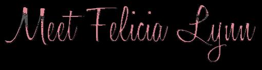 Meet Felicia Lynn