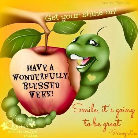 Have A Wonderfully Blessed Week Pictures Photos And Images For