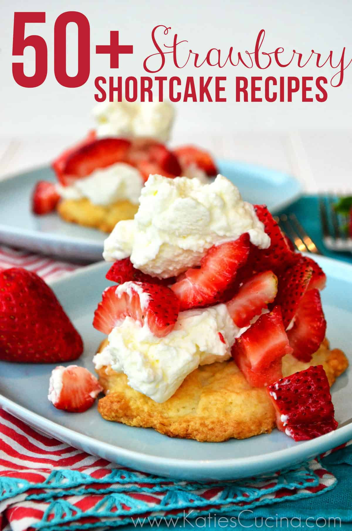 50 Strawberry Shortcake Recipes