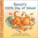 Biscuit's 100th Day of School by Alyssa Satin Capucilli: Book Cover