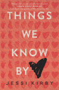 Title: Things We Know by Heart, Author: Jessi Kirby