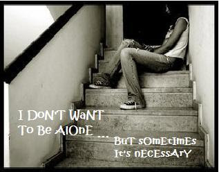 I Dont Want To Be Alone But Sometimes Its Necessary Quotes