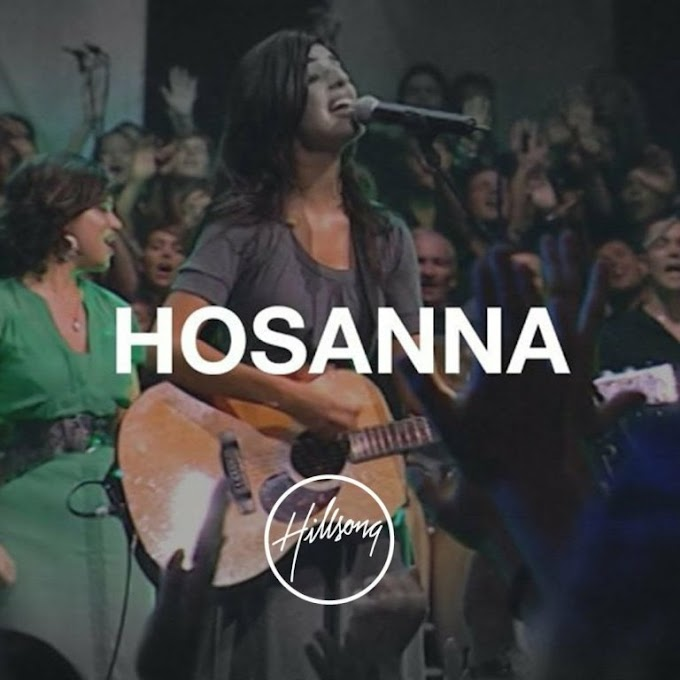 DOWNLOAD Music: Hillsong Worship – Hosanna / For Those Who Are To Come