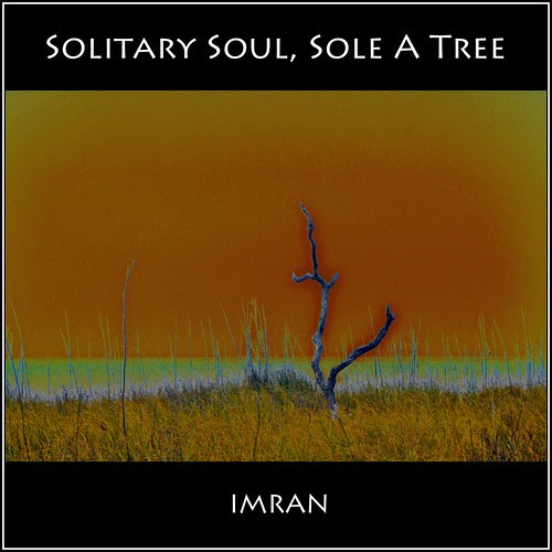 I, Solitary Soul, Eye Sole, A Tree, See By Sea - IMRAN™ by ImranAnwar