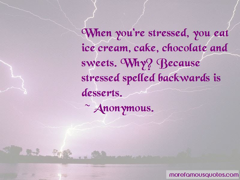 Stressed Desserts Quotes Top 1 Quotes About Stressed Desserts From