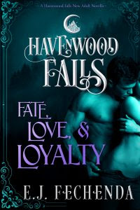 Fate, Love & Loyalty, a Havenwood Falls paranormal romance novella by E.J. Fechenda</p>