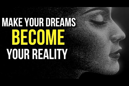 How To Make Your Dreams To Be Reality, Mind Reality Secrets