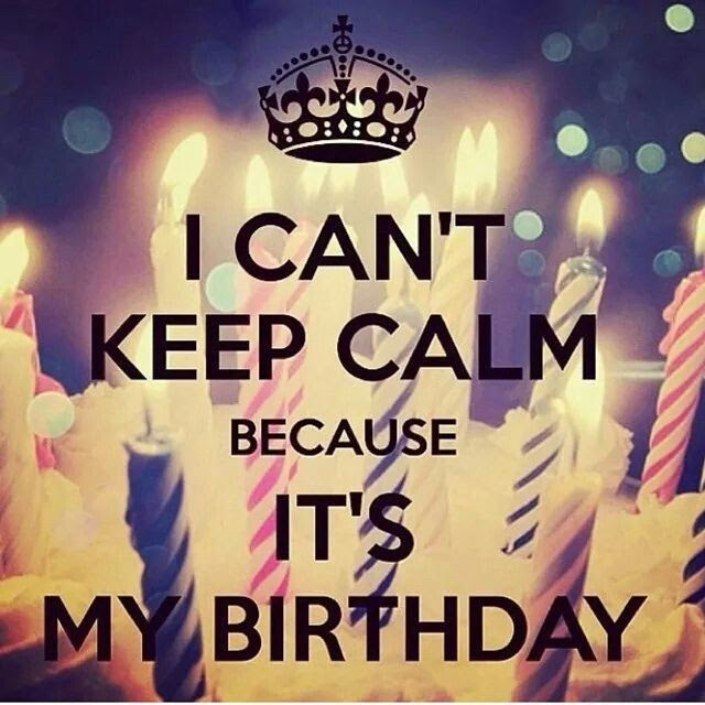 I Cant Keep Calm Its My Birthday Pictures Photos And Images For