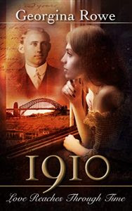 1910: Love Reaches Through Time by Georgina Rowe