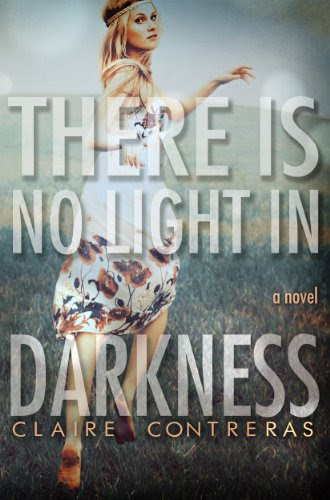 There is No Light in Darkness (Darkness #1) (Darkness Series) by Claire Contreras