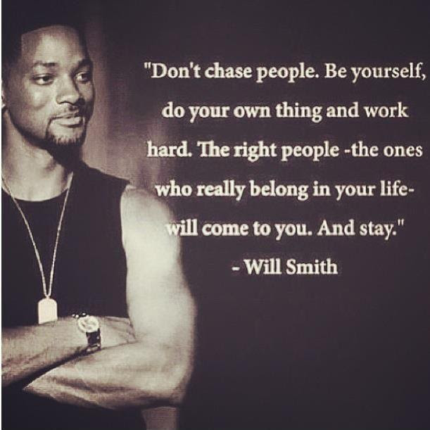 Dont Chase People Be Yourself Do Your Own Thing And Work