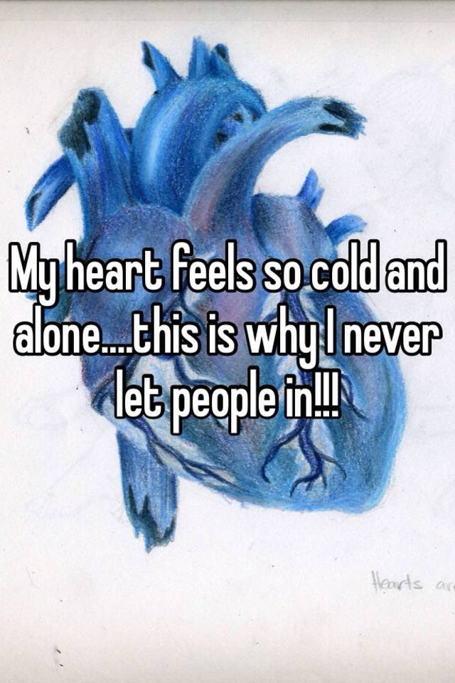 Quotes About Cold Heart Cold Heart Is A Heart That Has Never