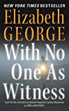 With No One As Witness, by Elizabeth George