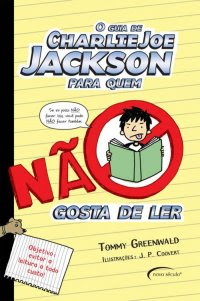 O Guia de Charlie Joe Jackson Para Quem Não Gosta de Ler