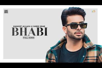 Bhabi Mankirt Aulakh Ft. Shree Brar Lyrics New Punjabi Song
