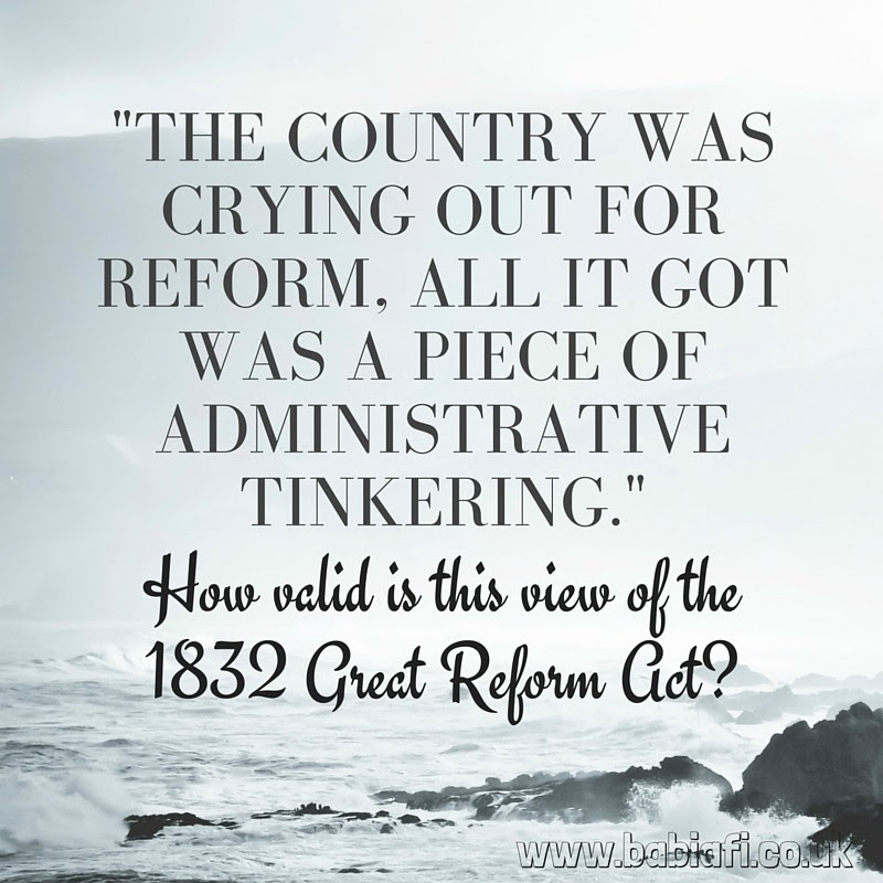 The country was crying out for reform, all it got was a piece of administrative tinkering.  How valid is this view of the 1832 Great Reform Act?