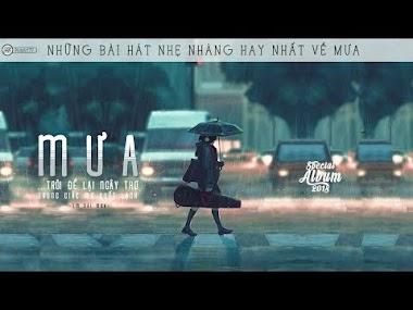 Những bài hát nhẹ nhàng, cảm xúc cho ngày mưa rơi