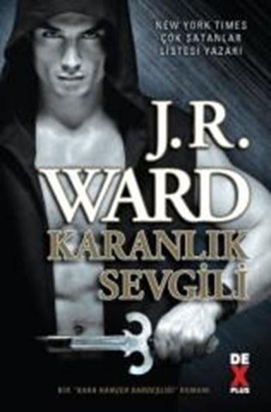 Kitap Yorumu: Karanlık Sevgili | J.R. Ward (Kara Hançer Kardeşliği Serisi, #1)