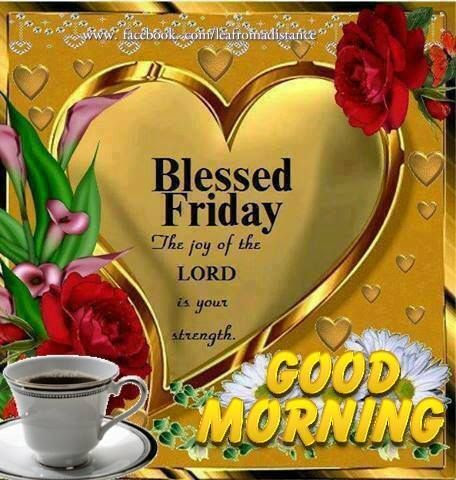 Blessed Friday Good Morning Pictures Photos And Images For
