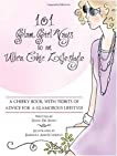101 Glam Girl Ways to an Ultra Chic Lifestyle: A Cheeky Book with Tidbits of Advice for a Glamorous Lifestyle