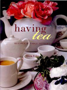 Having Tea- Recipes and Table Settings