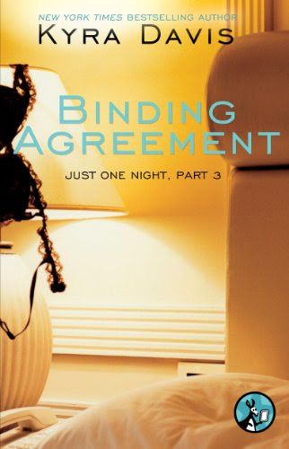 Just One Night, Part 3: Binding Agreement by Kyra Davis