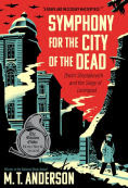Title: Symphony for the City of the Dead: Dmitri Shostakovich and the Siege of Leningrad, Author: M. T. Anderson