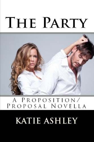 The Party (The Proposition) by Katie Ashley