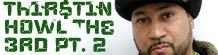 Intervista a Thirstin Howl the 3rd Pt. 2