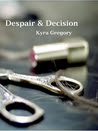 Despair & Decision