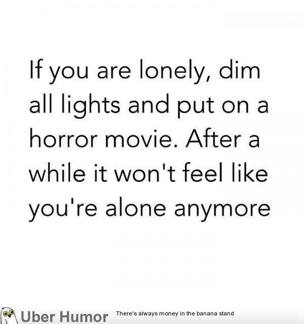 A Tip For When You Are Feeling Lonely Funny Pictures Quotes Pics