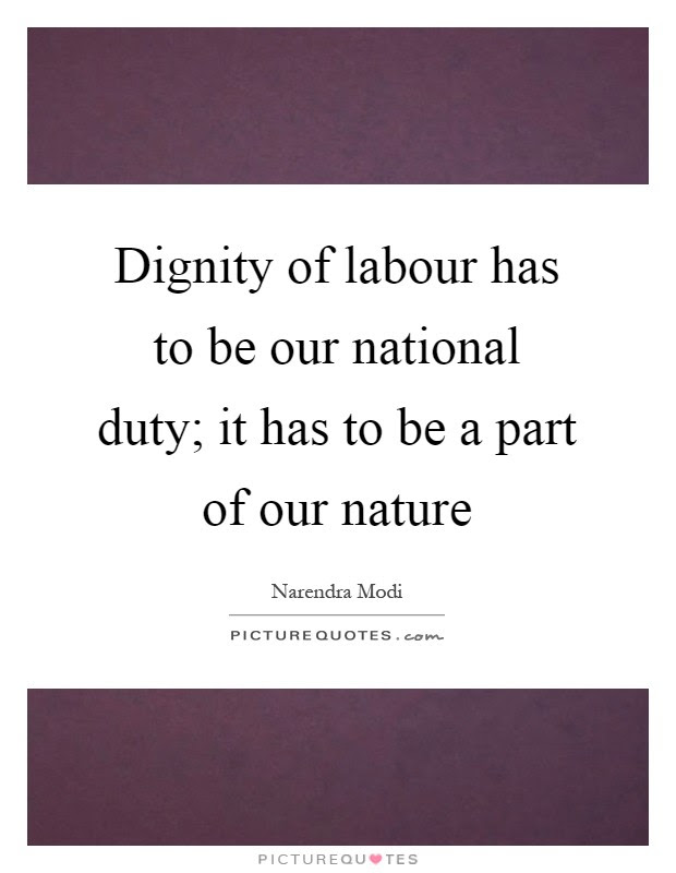 Dignity Of Labour Has To Be Our National Duty It Has To Be A