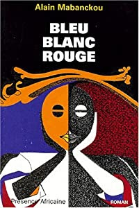 Alain Mabanckou Bleu Blanc Rouge