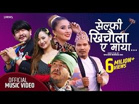 Selfi Khichaula A Maya (Lyrics Nepali)