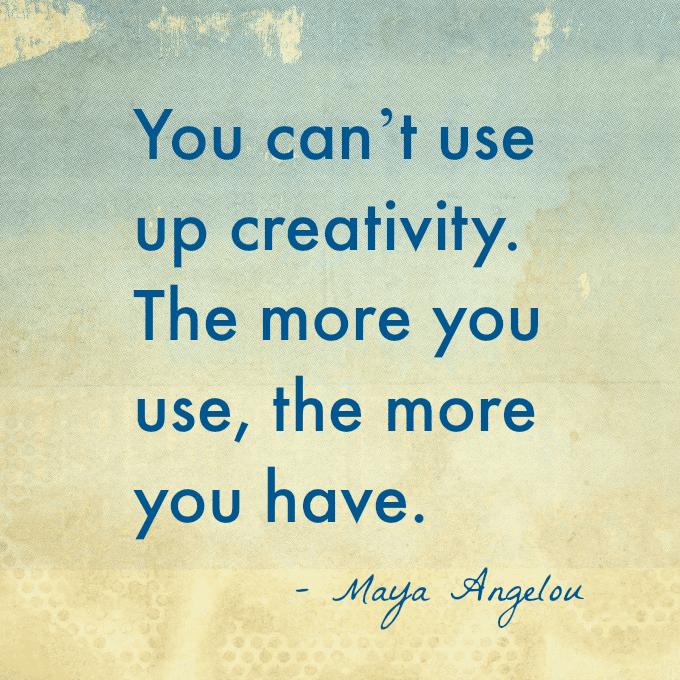 Maya Angelou Creativity Quote