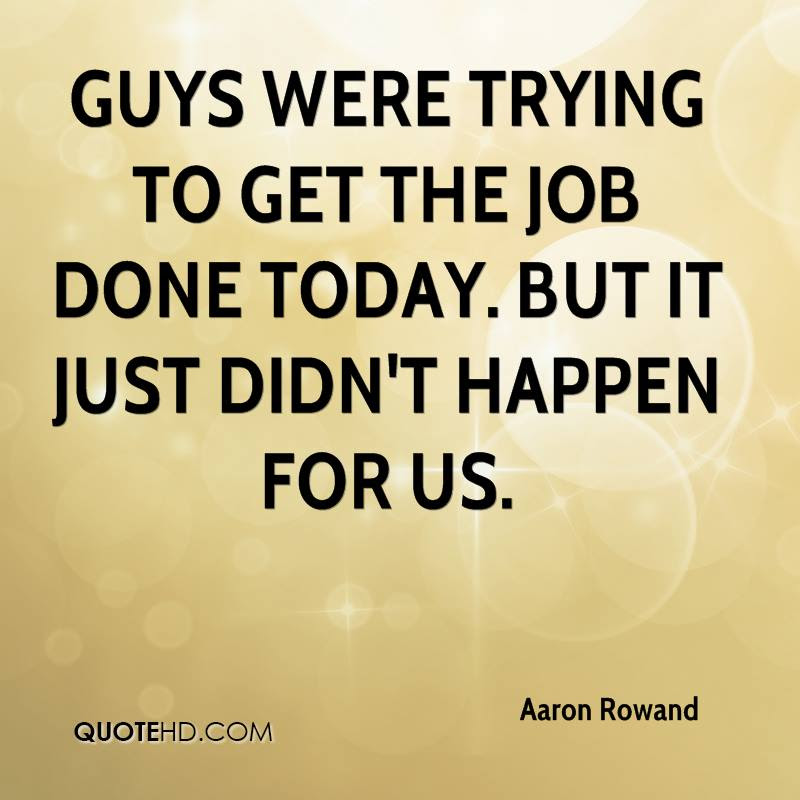 Aaron Rowand Quotes Quotehd